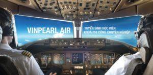 Vinpearl Air Tuyển Sinh Phi Công Và Kỹ Thuật Bay Khoá 1