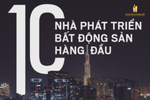 Top 10 Nhà Phát Triển Bất Động Sản Hàng Đầu Tại Việt Nam