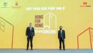 """Home For Home – Giải Pháp """"Nhà Đổi Nhà"""" Lần Đầu Xuất Hiện Tại VN"""